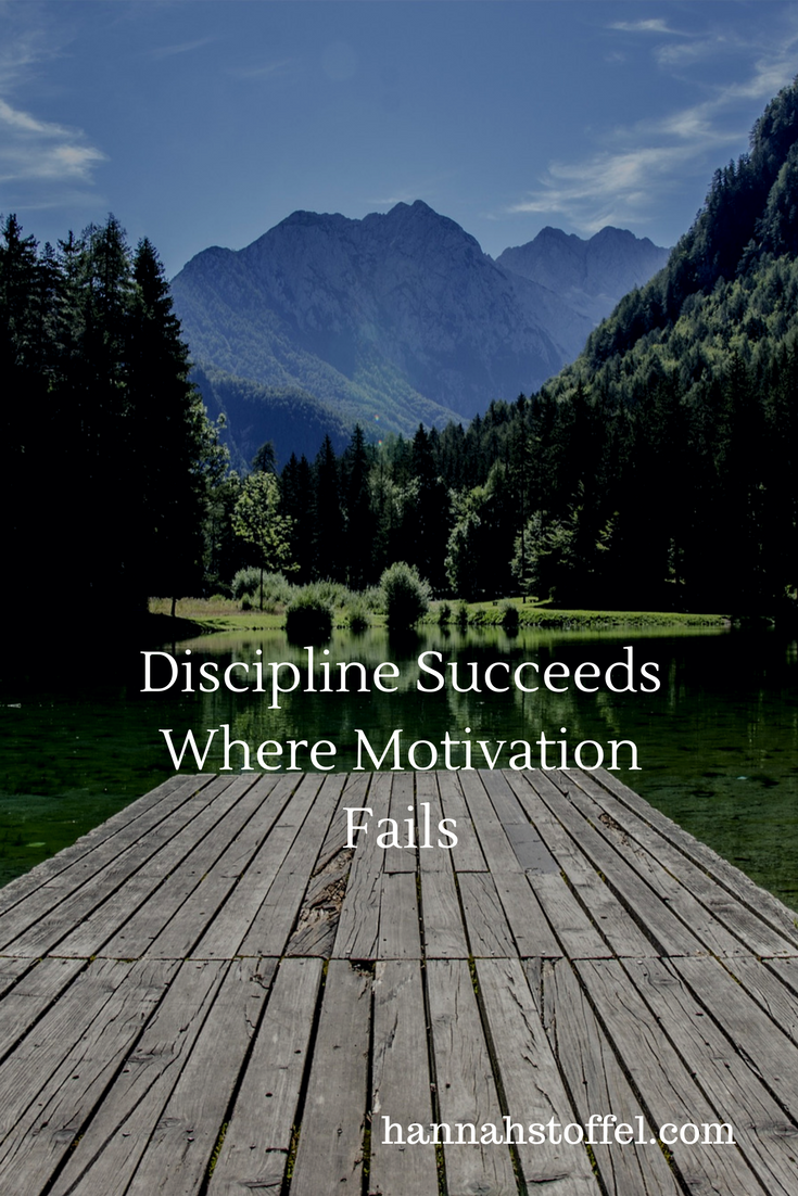 Discipline Succeeds Where Motivation Fails